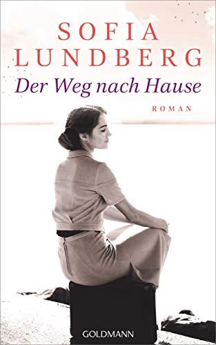 Der Weg nach Hause: Roman
