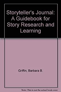 Storyteller's Journal: A Guidebook for Story Research and Learning