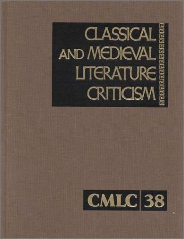 CLASSICAL & MEDIEVAL LIT- V038 (Classical & Medieval Literature Criticism, Band 38)