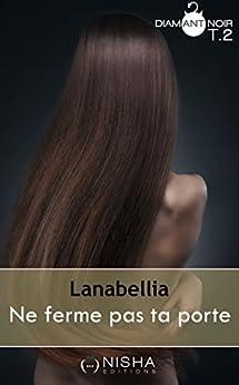 Ne ferme pas ta porte - tome 2 par [Lanabellia]