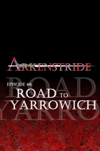 Arkenstride: The Road To Yarrowich (#008) (English Edition)