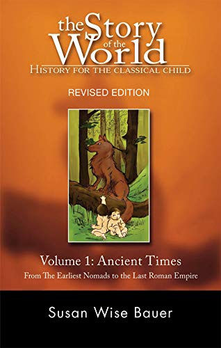 Compare Textbook Prices for The Story of the World: History for the Classical Child: Volume 1: Ancient Times: From the Earliest Nomads to the Last Roman Emperor, Revised Edition Revised Second Edition ISBN 8580001046730 by Bauer, Susan Wise