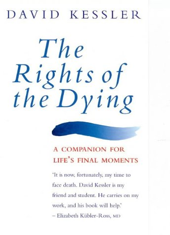 Download The Rights of the Dying: A Companion for Life's Final Moments 0091864135