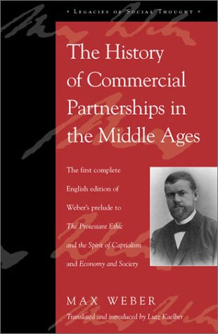 The History of Commercial Partnerships in the Middle Ages: The First Complete English Edition of Weber's Prelude to The
