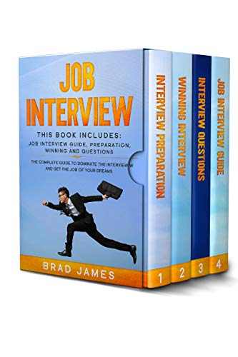 Job Interview: This Book Includes: Job Interview Guide, Preparation, Winning and Questions. The Complete Guide to Dominate the Interview and Get the Job of Your Dreams (English Edition)
