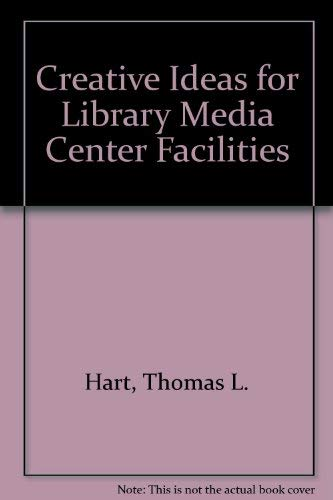Creative Ideas for Library Media Center Facilities