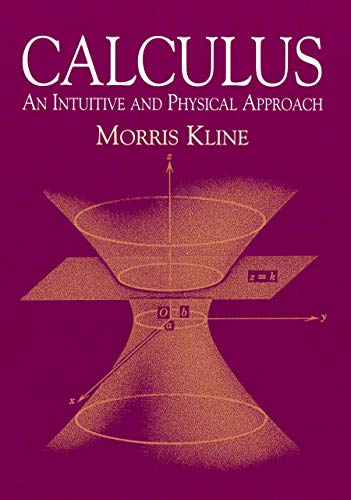 Calculus: An Intuitive and Physical Approach (Second Edition) (Dover Books...