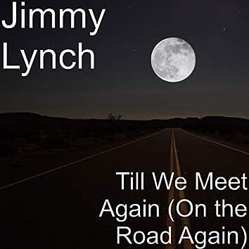 Till We Meet Again (On the Road Again)