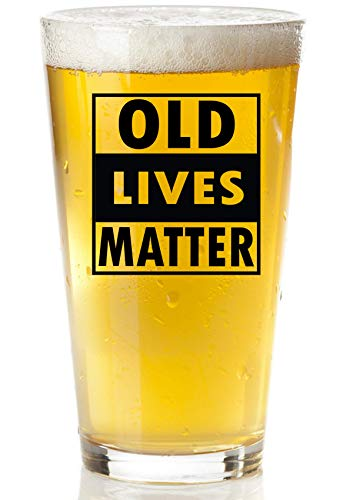 Old Lives Matter Beer Glass - Funny Retirement or Birthday Gifts for Men - Unique Gag Gifts for Dad, Grandpa, Old Man, or Senior Citizen