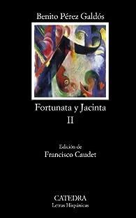 Fortunata y Jacinta, II: Dos historias de casadas: 2 par Benito Pérez Galdós