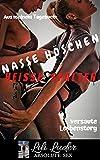 Nasse Höschen, Heisse Spalten - Aus meinem Tagebuch: versaute Lesbenstory