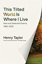 This Tilted World Is Where I Live: New and Selected Poems, 1962–2020
