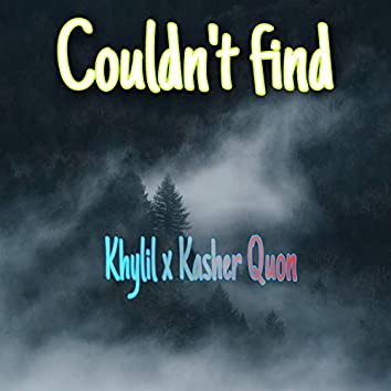 Couldn't Find (feat. Kasher Quon)
