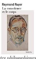La Conscience Et Le Corps (Bibliotheque Des Textes Philosophiques - Poche)