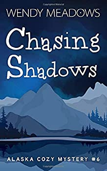 Paperback Chasing Shadows (Alaska Cozy Mystery) Book