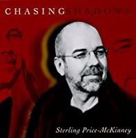 Chasing Shadows by Sterling Price-McKinney (2005-08-10)