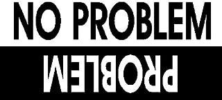 CMI303 Problem / No Problem Offroad Bumper Sticker / Decal