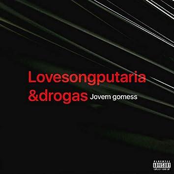 LovesongPutaria&Drogas