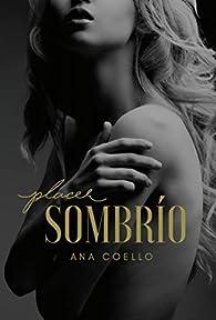 Placer Sombrío par Ana Coello Coello