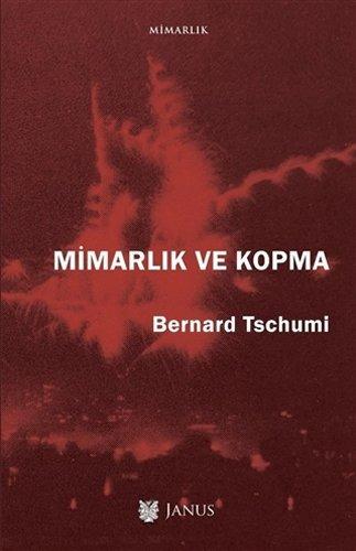 Mimarlik ve kopma. [= Architecture and disjunction].