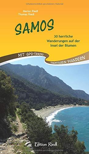 Samos: 30 herrliche Wanderungen auf der Insel der Blumen. Mit GPS-Tracks (Traumtouren wandern)