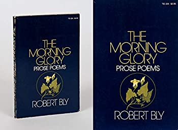 The Morning Glory: Prose Poems 0060103671 Book Cover