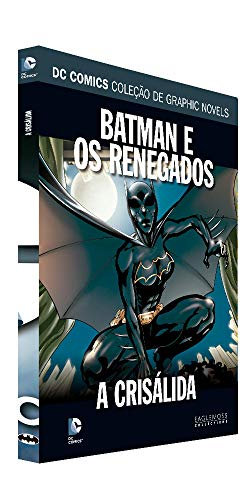 Dc Graphic Novels Ed. 123 - Batman E Os Renegados: A Crisálida