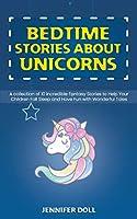 Bedtime Stories about Unicorns: Bedtime Stories about Unicorns