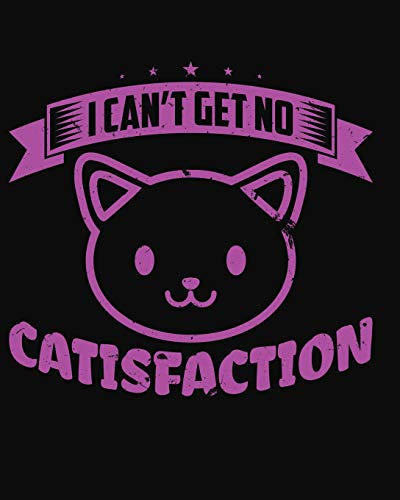I Can't Get No Catisfaction: 2019 Daily Planner | Calendar | Goal Planner | Cat Daily Planner