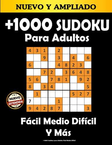 + 1000 Sudokus para Adultos Fácil Medio Difícil: 1000 + Sudoku Puzzle, Libro de Actividades de Juegos de Cerebro para Adultos