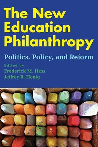 Compare Textbook Prices for The New Education Philanthropy: Politics, Policy, and Reform Educational Innovations Series  ISBN 9781612508719 by Hess, Frederick M.,Henig, Jeffrey R.