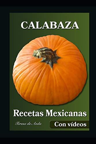 Calabaza Recetas Mexicanas con Videos