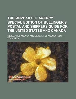 The Mercantile Agency Special Edition of Bullinger's Postal and Shippers Guide for the United States and Canada