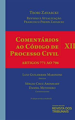 Comentários Ao Código De Processo Civil - Volume Xii – Artigos 771 Ao 796 - 3º Edição