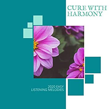 Cure With Harmony - 2020 Easy Listening Melodies