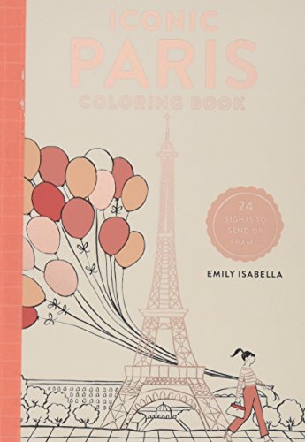 Iconic Paris Coloring Book: 24 Sights to Send and Frame (Iconic Coloring Books)