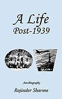 A Life Post-1939 Autobiography