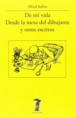 De mi vida - Desde la mesa del dibujante y otros escritos (