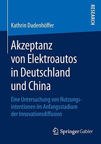 Akzeptanz von Elektroautos in Deutschland und China: Eine Untersuchung von Nutzungsintentionen im Anfangsstadium der Innovationsdiffusion