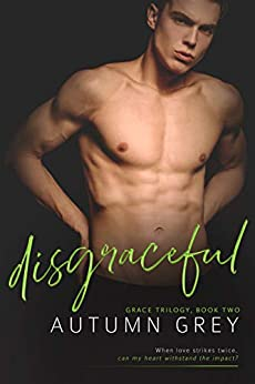 disgraceful (Grace Trilogy, Book Two) by [Autumn Grey]