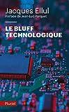 Le bluff technologique - Préface de Jean-Luc Porquet