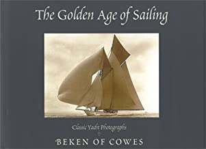 The Golden Age of Sailing: Classic Yacht Photographs by Beken of Cowes
