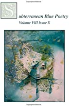 Subterranean Blue Poetry: Volume VIII Issue X