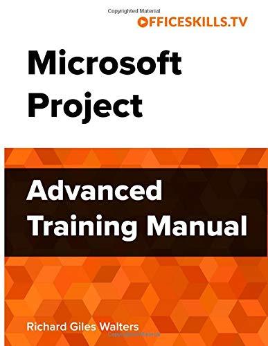 Microsoft Project Advanced Training Manual - Full Colour