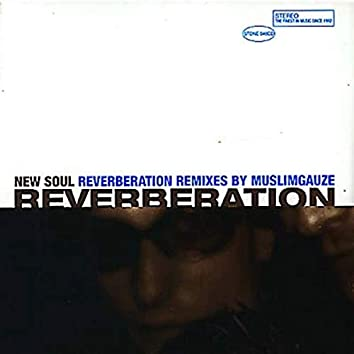 New Soul (Reverberation Remixes By Muslimgauze)