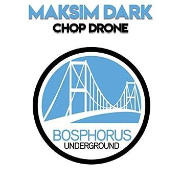 Chop Drone