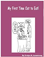 My First Time Out to Eat! -Paperback