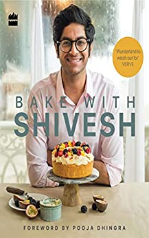 Bake with Shivesh by [Shivesh Bhatia]