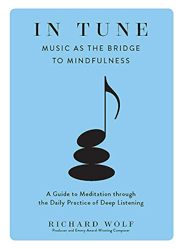 Image of In Tune: Music as the Bridge to Mindfulness