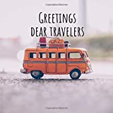 Greetings, Dear Travelers: Guestbook for 120 visitors to sign in and write their experiences (miniature travel van figurine)